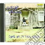Junior Wells - Come On In This House cd musicale di Junior Wells