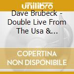 FROM THE USA & UK/DOUBLE LIVE cd musicale di Dave Brubeck