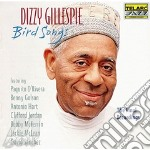 Dizzy Gillespie - Bird Songs cd musicale di Dizzy Gillespie