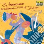 Jim Hall - By Arrangement cd musicale di Jim Hall