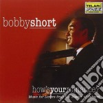 Bobby Short - How's Your Romance? cd musicale di Bobby Short