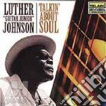 Luther Johnson - Talkin' About Soul cd musicale di Luther Johnson
