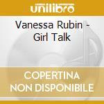 Vanessa Rubin - Girl Talk cd musicale di Vanessa Rubin