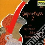 Ray Brown - Superbass 2 cd musicale di Ray Brown
