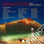 Robert Johnson - Hellhound On My Trail cd musicale di Robert Johnson