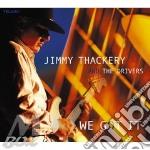 Jimmy Thackery - We Got It cd musicale di Jimmy Thackery