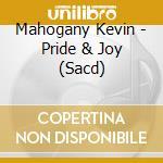 Pride and joy/sacd cd musicale di Kevin Mahogany