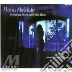 Maria Muldaur - A Woman Alone With The Blues cd musicale di Maria Muldaur