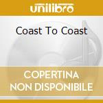 Coast To Coast cd musicale di MILES JASON