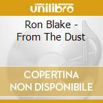 Ron Blake - From The Dust cd musicale di Rory Block