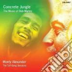 Monty Alexander - Concrete Jungle - The Music Of Bob Marley cd musicale di Monty Alexander