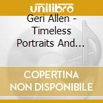 Geri Allen - Timeless Portraits And Dreams cd musicale di Geri Allen