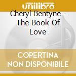 Cheryl Bentyne - The Book Of Love cd musicale di Cheryl Bentyne