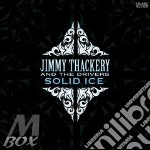 SOLID ICE cd musicale di THACKERY JIMMY AND THE DRIVERS