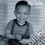 Otis Taylor - Pentatonic Wars And Love Songs cd musicale di Otis Taylor