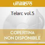 Telarc vol.5 cd musicale di Artisti Vari