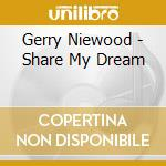 Gerry Niewood - Share My Dream cd musicale di Gerry Nienwood
