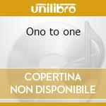 Ono to one cd musicale di Drummond Mays