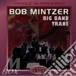 Big band trane cd musicale di Bob Mintzer