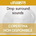 Dmp surround sounds cd musicale di Artisti Vari