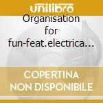 Organisation for fun-feat.electrica salsa cd musicale di Off