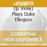 (LP VINILE) PLAYS DUKE ELLINGTON lp vinile di MONK THELONIOUS