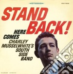 Charly Musselwhite - Stand Back Here Comes cd musicale di MUSSELWHITE CHARLIE