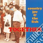 Country Joe & The Fish - Together cd musicale di Joe Country