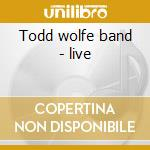 Todd wolfe band - live cd musicale di Todd Wolfe