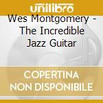 THE INCREDIBLE JAZZ GUITAR OF W.M. cd musicale di MONTGOMERY WES