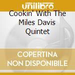 COOKIN' WITH THE MILES DAVIS QUINTET cd musicale di DAVIS MILES