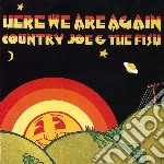 Country Joe And The Fish - Here We Are Again cd musicale di Country joe & the fi