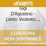 Lento violento cd musicale di Gigi D'agostino