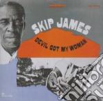Skip James - Devil Got My Woman cd musicale di James Skip