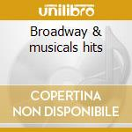 Broadway & musicals hits cd musicale