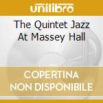 THE QUINTET JAZZ AT MASSEY HALL cd musicale di PARKER CHARLIE (DP)