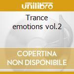 Trance emotions vol.2 cd musicale di Artisti Vari