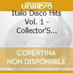 Italo Disco Hits Vol. 1 - Collector'S Edition - Various cd musicale di Artisti Vari