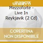 Live in reykjavik cd musicale di Mezzoforte