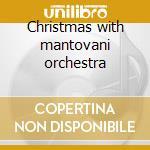 Christmas with mantovani orchestra cd musicale di Mantovani