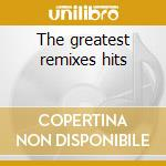 The greatest remixes hits cd musicale di Miko Mission