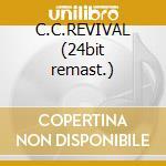 C.C.REVIVAL (24bit remast.) cd musicale di CREEDENCE CLEARWATER REVIVAL