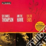 Sir Charles Thompson - For The Ears cd musicale di Sir charles thompson & the haw