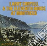 Larry Coryell & The Eleventh House - At Montreux cd musicale di Larry Coryell
