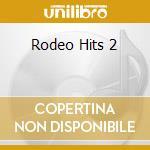 Rodeo hits cd musicale di Artisti Vari
