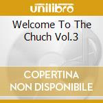 WELCOME TO THE CHUCH VOL.3 cd musicale di SNOOP DOGGY DOGG