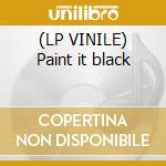 (LP VINILE) Paint it black lp vinile di Artisti Vari