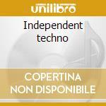 Independent techno cd musicale di Artisti Vari