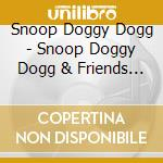 And friends vol.3 cd musicale di Snoop doggy dogg