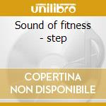 Sound of fitness - step cd musicale di Artisti Vari